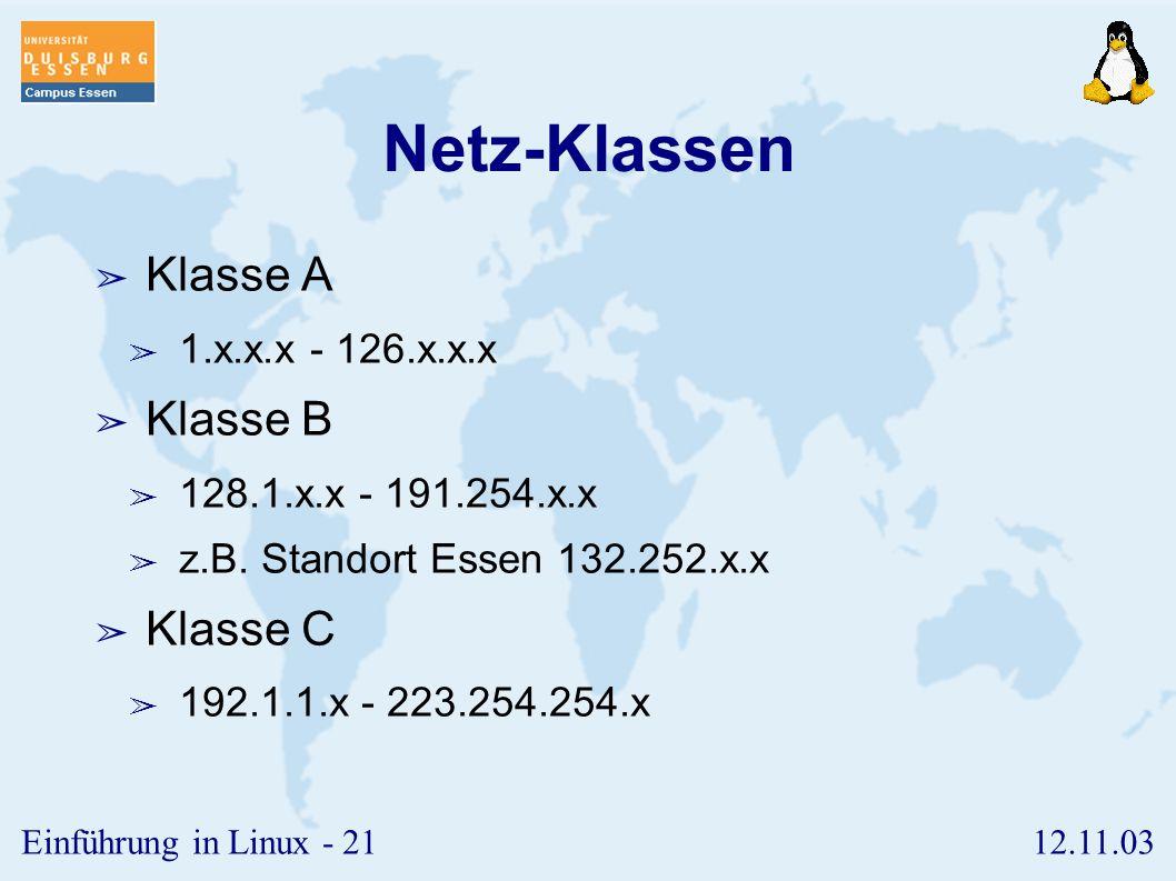 Netz-Klassen Klasse A Klasse B Klasse C 1.x.x.x - 126.x.x.x