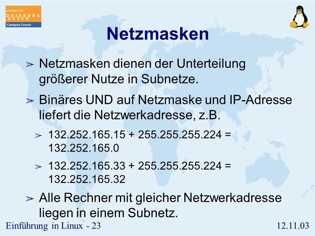 Netzmasken Netzmasken dienen der Unterteilung größerer Nutze in Subnetze.