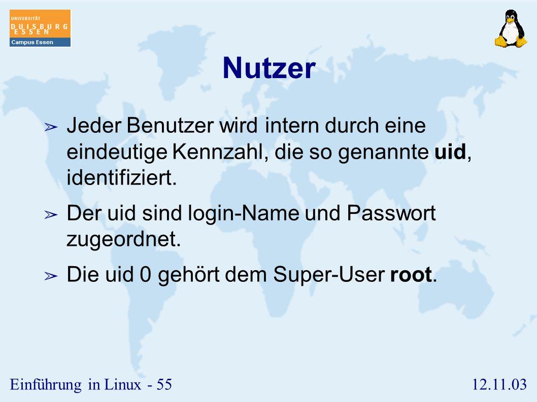 Nutzer Jeder Benutzer wird intern durch eine eindeutige Kennzahl, die so genannte uid, identifiziert.