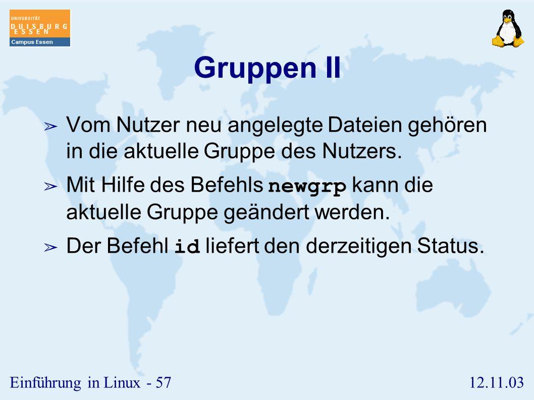 Gruppen II Vom Nutzer neu angelegte Dateien gehören in die aktuelle Gruppe des Nutzers.