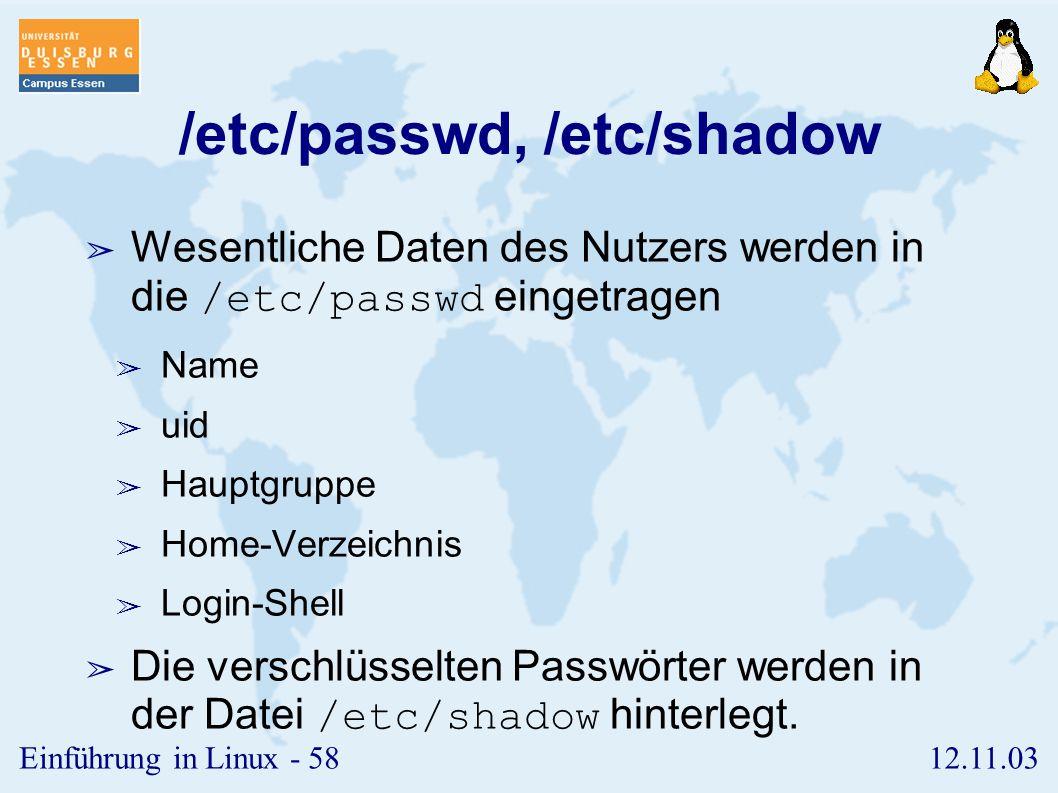 /etc/passwd, /etc/shadow