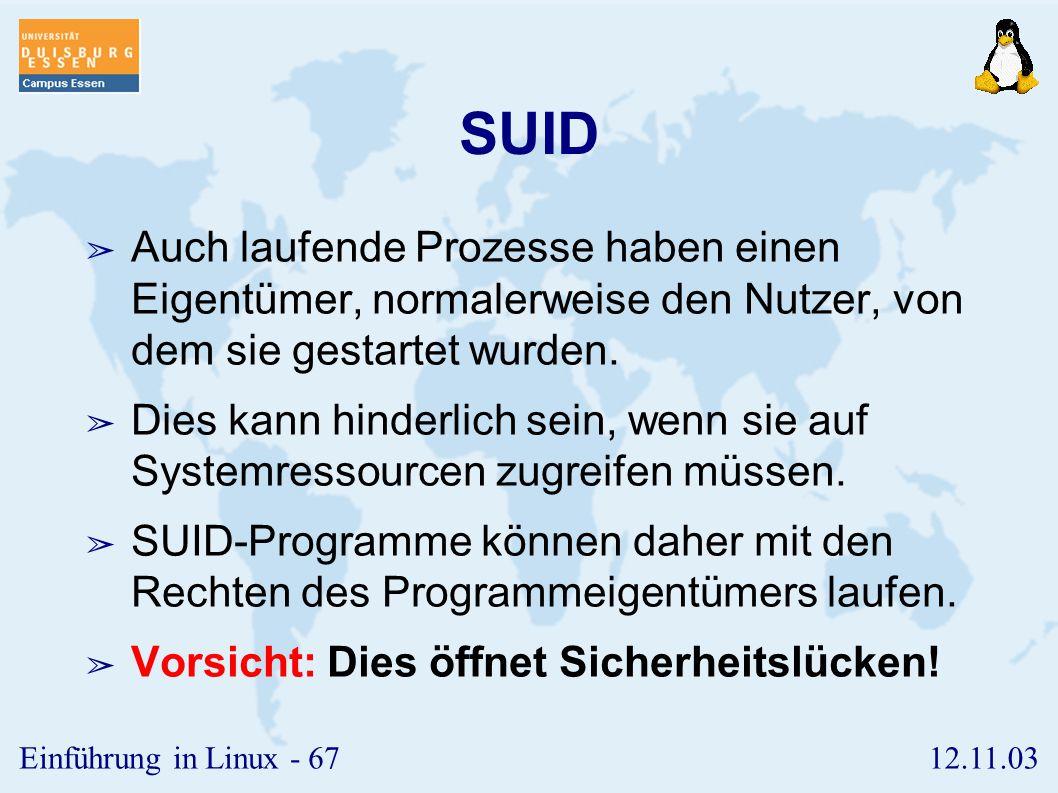 SUID Auch laufende Prozesse haben einen Eigentümer, normalerweise den Nutzer, von dem sie gestartet wurden.