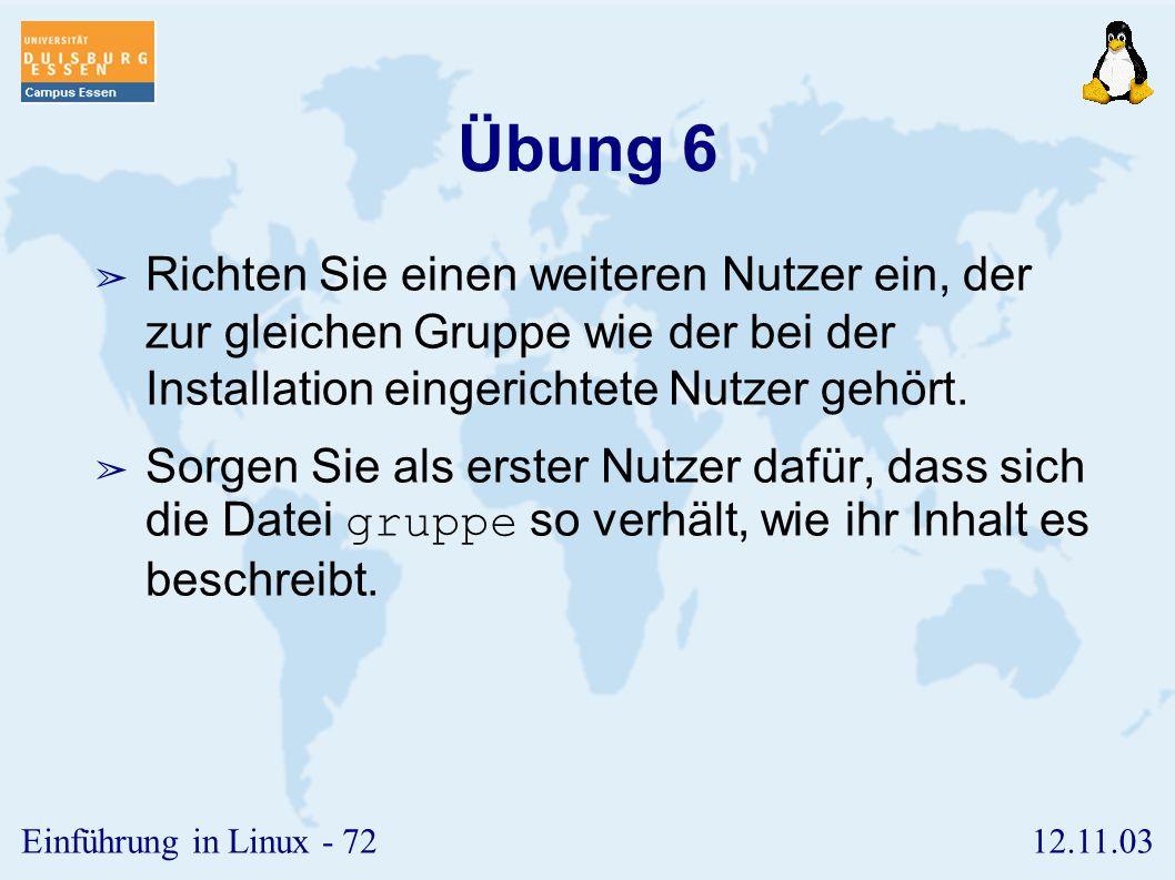 Übung 6 Richten Sie einen weiteren Nutzer ein, der zur gleichen Gruppe wie der bei der Installation eingerichtete Nutzer gehört.