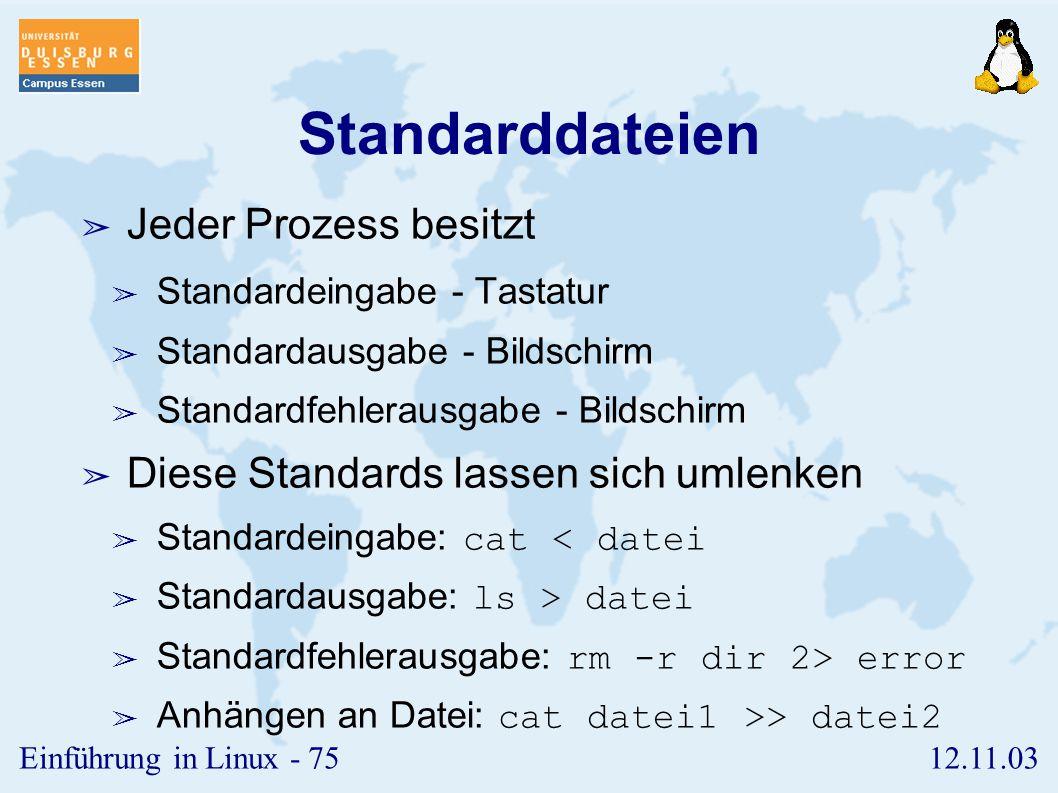 Standarddateien Jeder Prozess besitzt