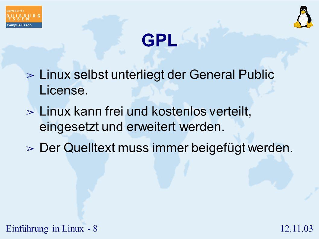 GPL Linux selbst unterliegt der General Public License.