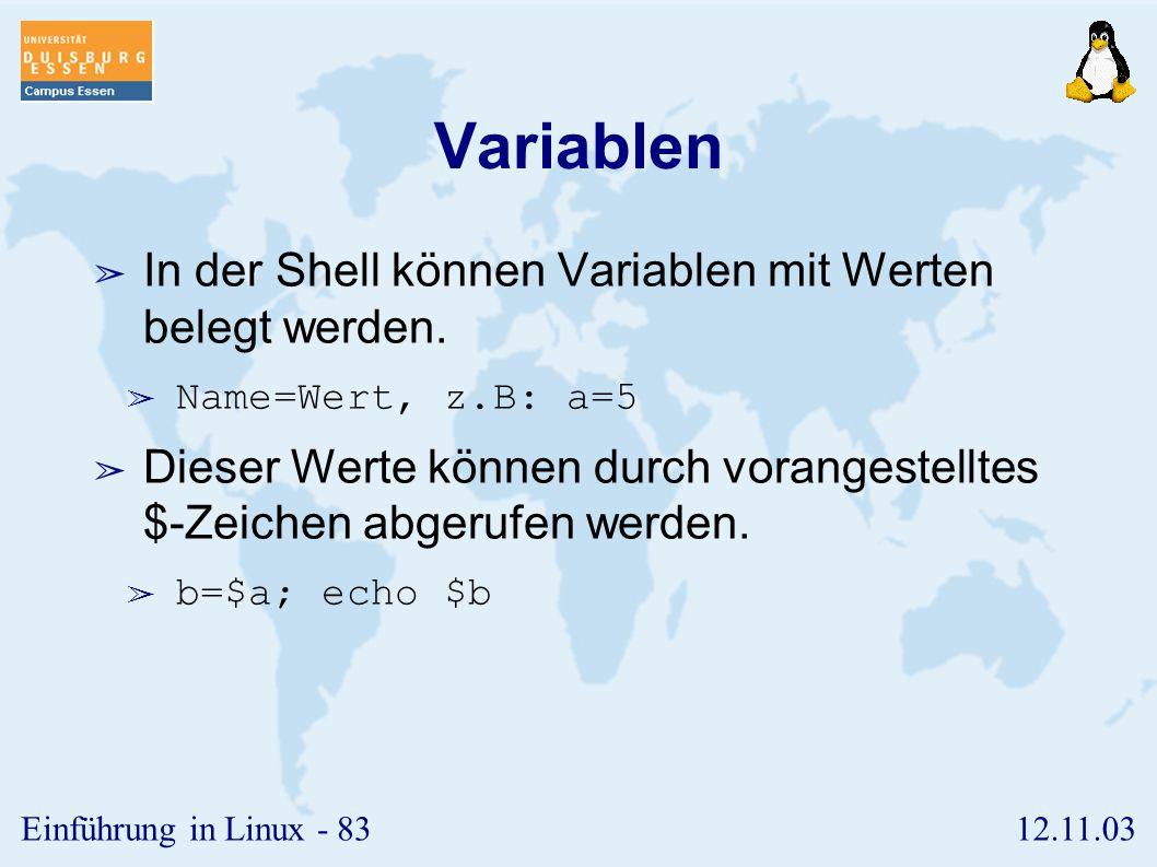 Variablen In der Shell können Variablen mit Werten belegt werden.
