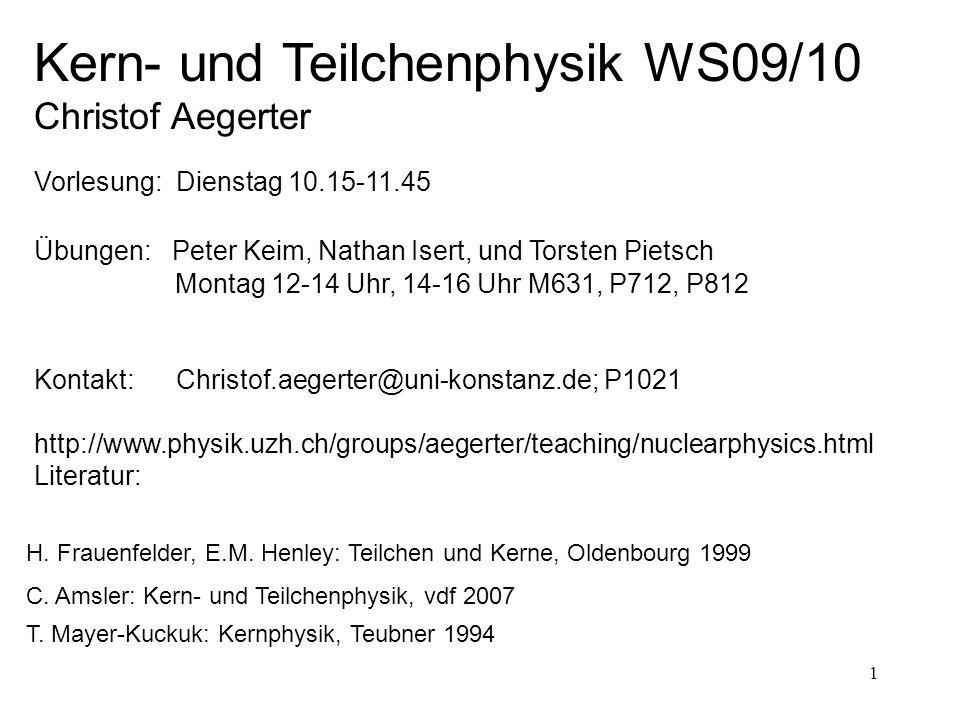 Kern- und Teilchenphysik WS09/10 Christof Aegerter