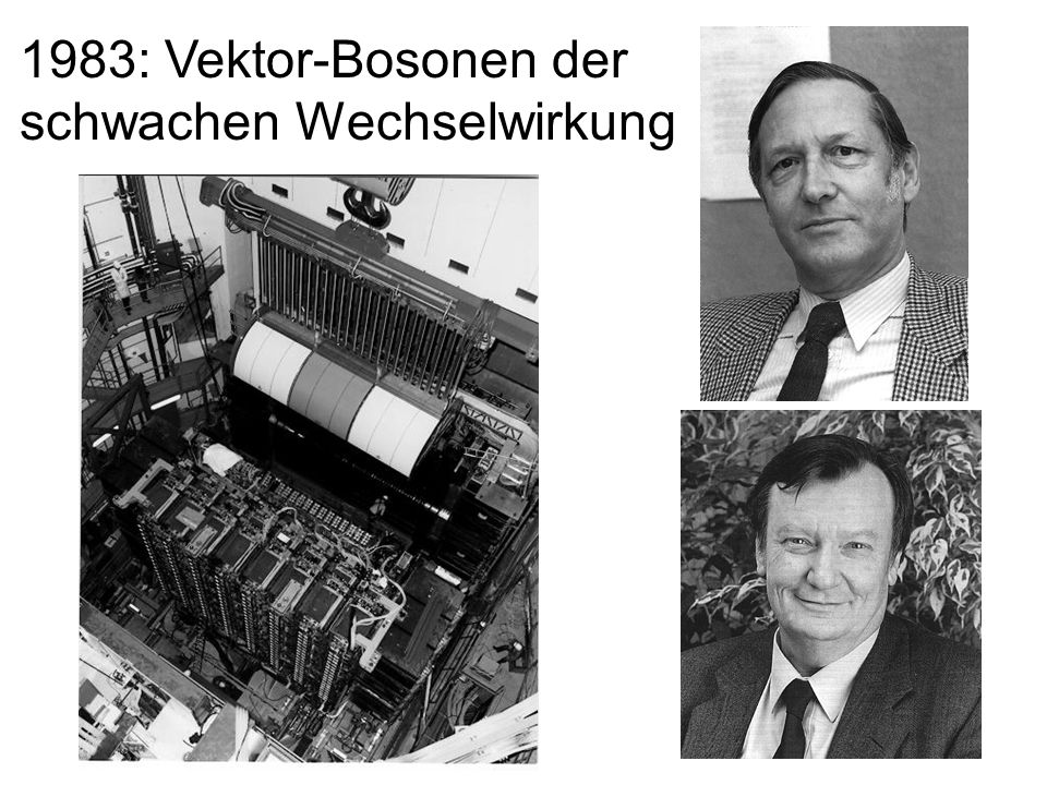 1983: Vektor-Bosonen der schwachen Wechselwirkung