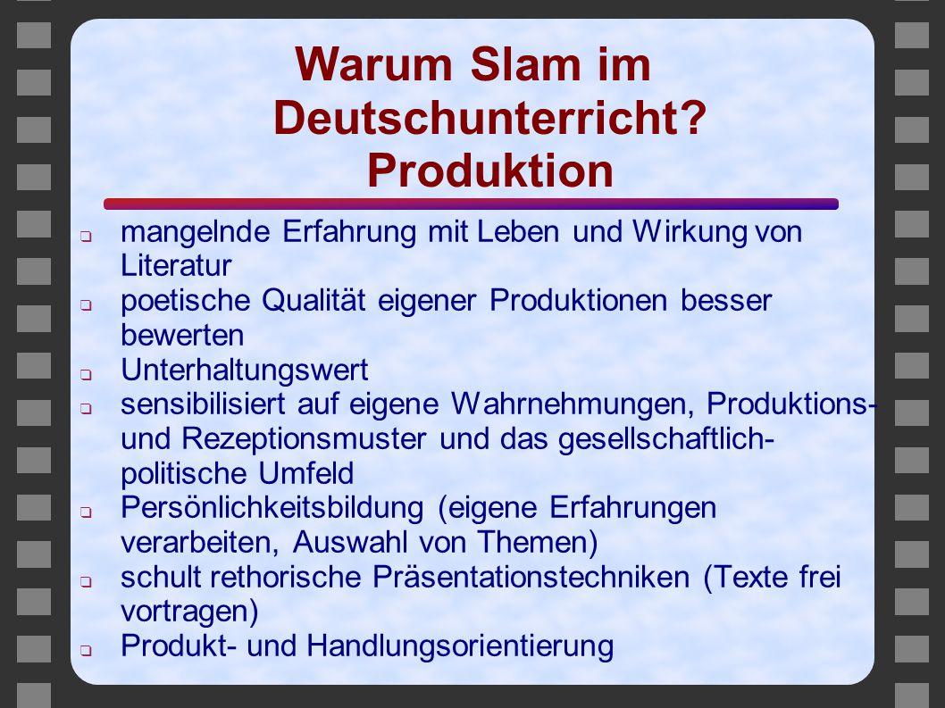 Warum Slam im Deutschunterricht Produktion