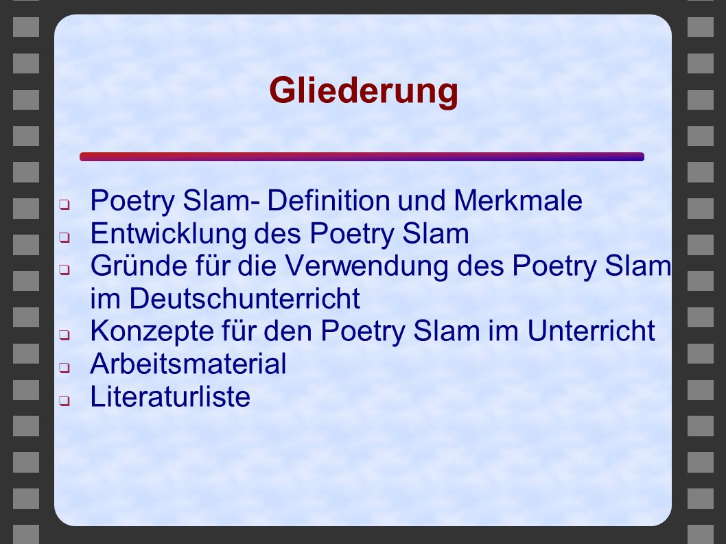 Gliederung Poetry Slam- Definition und Merkmale