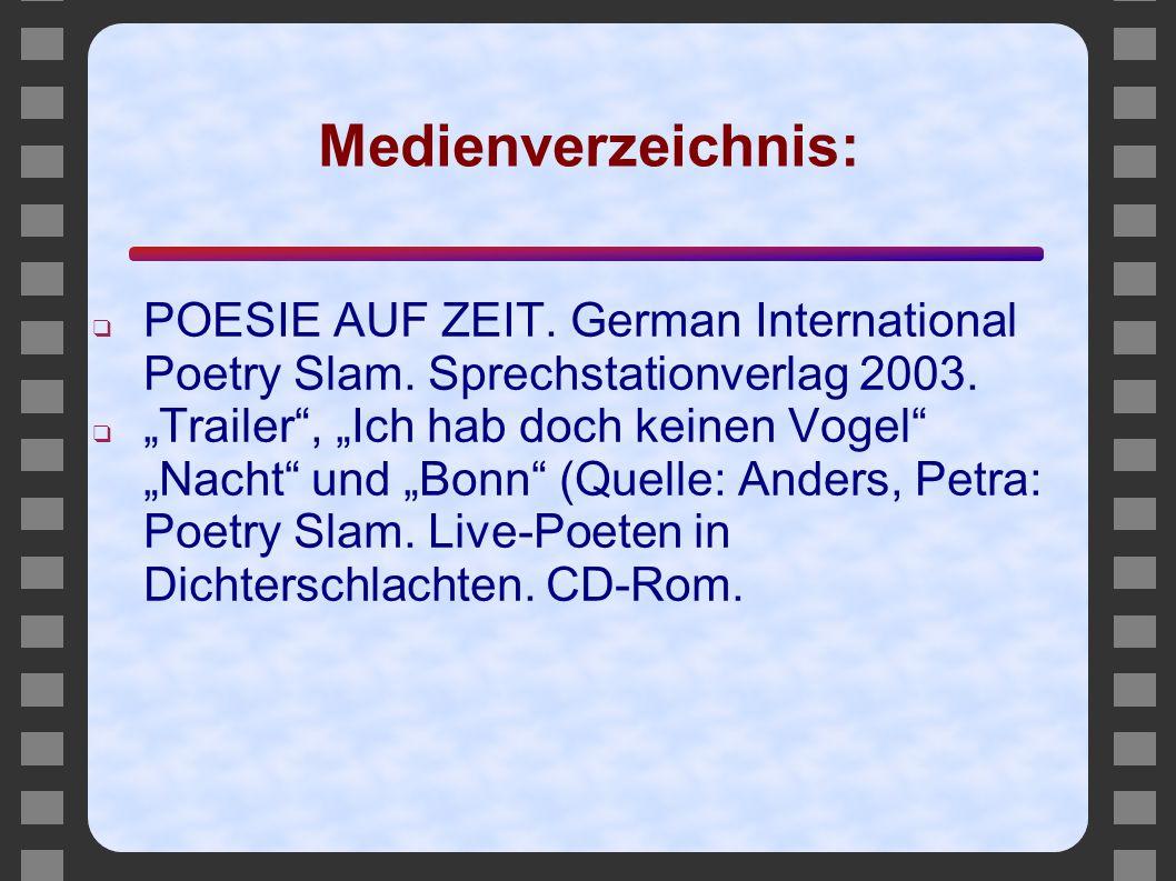 Medienverzeichnis: POESIE AUF ZEIT. German International Poetry Slam. Sprechstationverlag 2003.