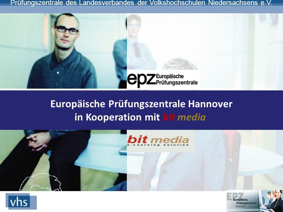 Europäische Prüfungszentrale Hannover in Kooperation mit bit media