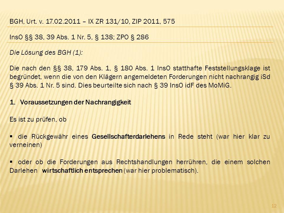 BGH, Urt. v. 17.02.2011 – IX ZR 131/10, ZIP 2011, 575 InsO §§ 38, 39 Abs. 1 Nr. 5, § 138; ZPO § 286.