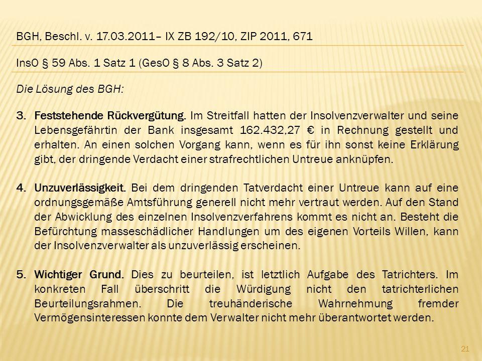 BGH, Beschl. v. 17.03.2011– IX ZB 192/10, ZIP 2011, 671 InsO § 59 Abs. 1 Satz 1 (GesO § 8 Abs. 3 Satz 2)