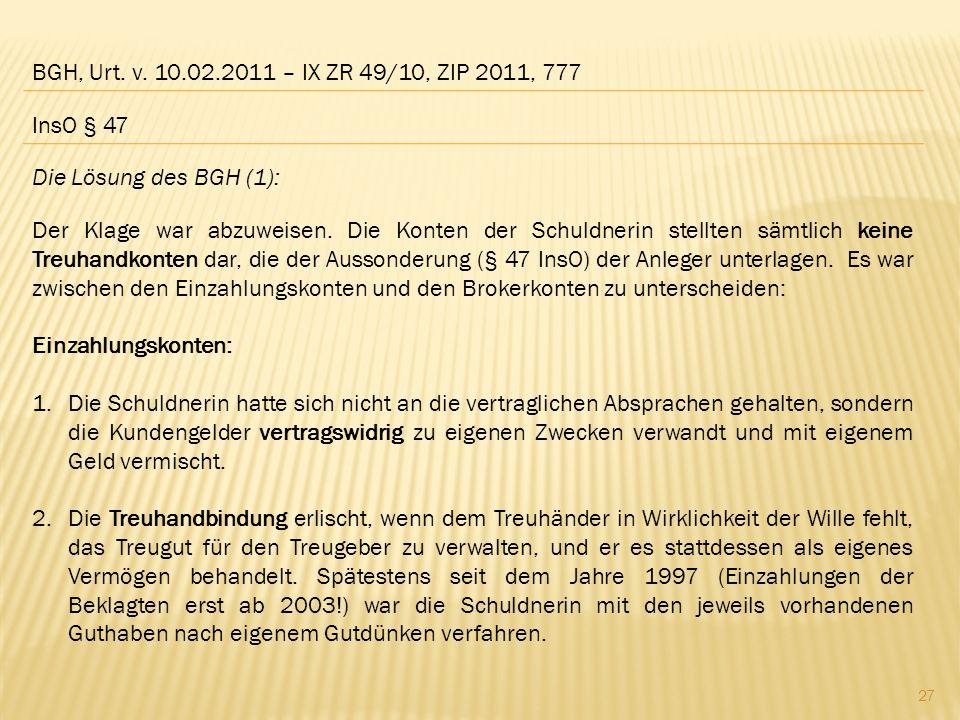 BGH, Urt. v. 10.02.2011 – IX ZR 49/10, ZIP 2011, 777 InsO § 47. Die Lösung des BGH (1):