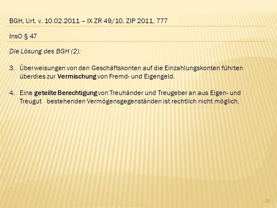 BGH, Urt. v. 10.02.2011 – IX ZR 49/10, ZIP 2011, 777 InsO § 47. Die Lösung des BGH (2):
