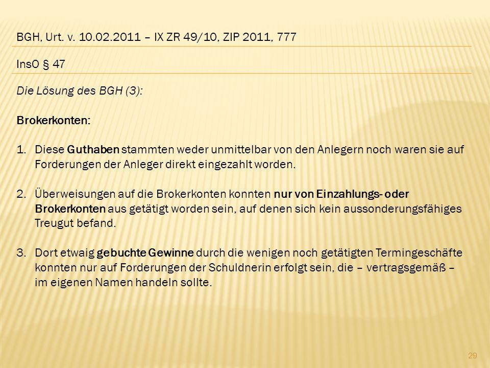 BGH, Urt. v. 10.02.2011 – IX ZR 49/10, ZIP 2011, 777 InsO § 47. Die Lösung des BGH (3): Brokerkonten: