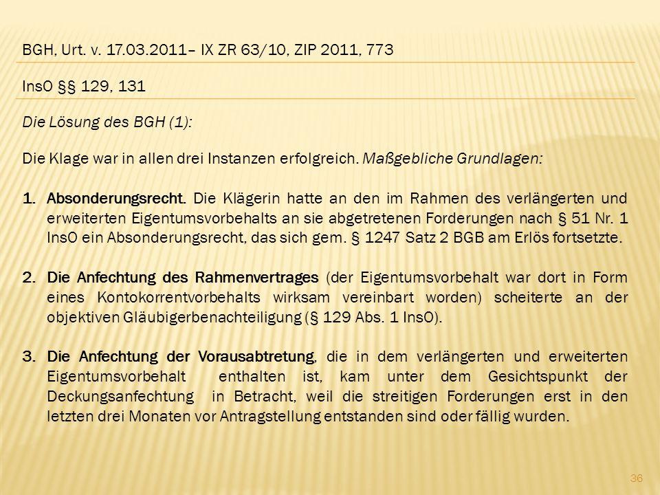 BGH, Urt. v. 17.03.2011– IX ZR 63/10, ZIP 2011, 773 InsO §§ 129, 131. Die Lösung des BGH (1):