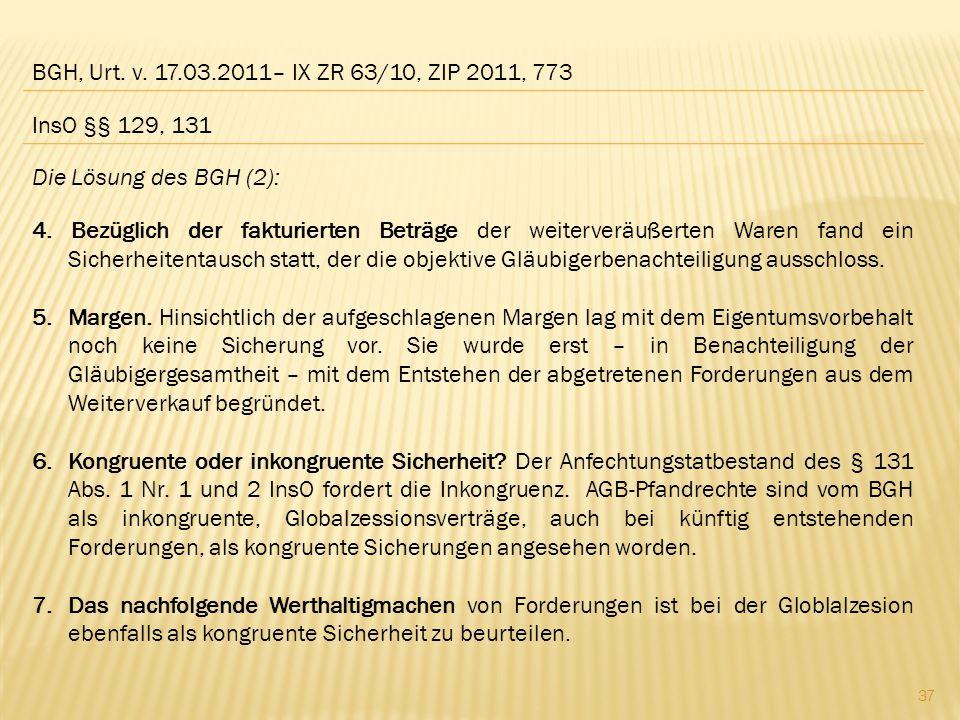 BGH, Urt. v. 17.03.2011– IX ZR 63/10, ZIP 2011, 773 InsO §§ 129, 131. Die Lösung des BGH (2):