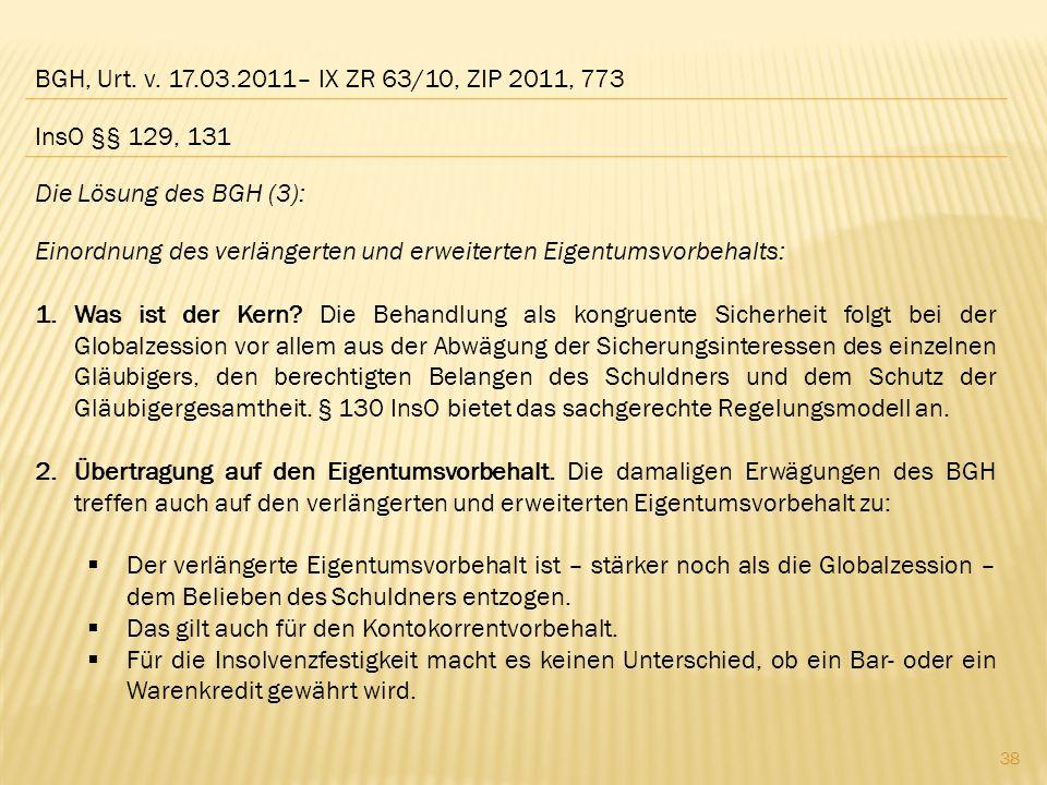 BGH, Urt. v. 17.03.2011– IX ZR 63/10, ZIP 2011, 773 InsO §§ 129, 131. Die Lösung des BGH (3):