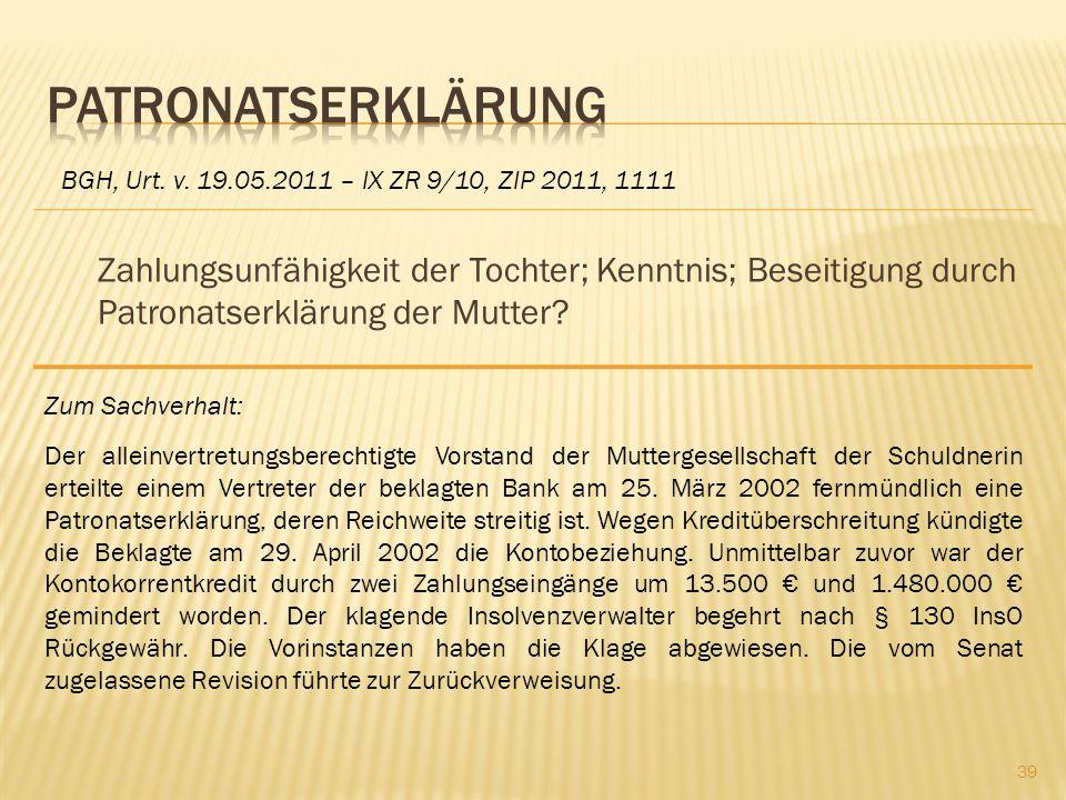 Patronatserklärung BGH, Urt. v. 19.05.2011 – IX ZR 9/10, ZIP 2011, 1111.