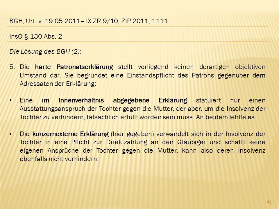 BGH, Urt. v. 19.05.2011– IX ZR 9/10, ZIP 2011, 1111 InsO § 130 Abs. 2. Die Lösung des BGH (2):