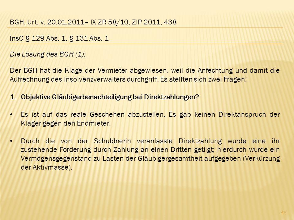 BGH, Urt. v. 20.01.2011– IX ZR 58/10, ZIP 2011, 438 InsO § 129 Abs. 1, § 131 Abs. 1. Die Lösung des BGH (1):