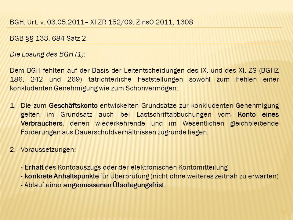 BGH, Urt. v. 03.05.2011– XI ZR 152/09, ZInsO 2011, 1308 BGB §§ 133, 684 Satz 2. Die Lösung des BGH (1):