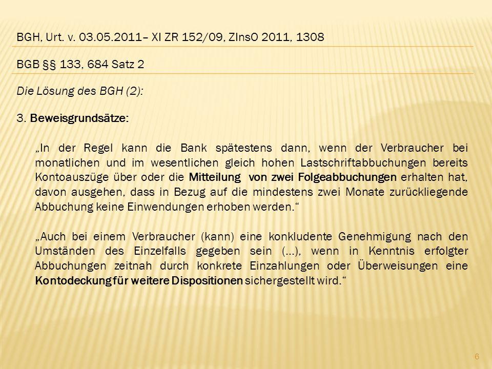 BGH, Urt. v. 03.05.2011– XI ZR 152/09, ZInsO 2011, 1308 BGB §§ 133, 684 Satz 2. Die Lösung des BGH (2):