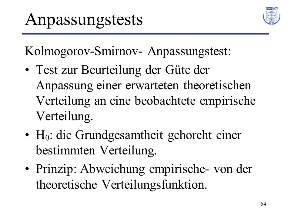 Anpassungstests Kolmogorov-Smirnov- Anpassungstest: