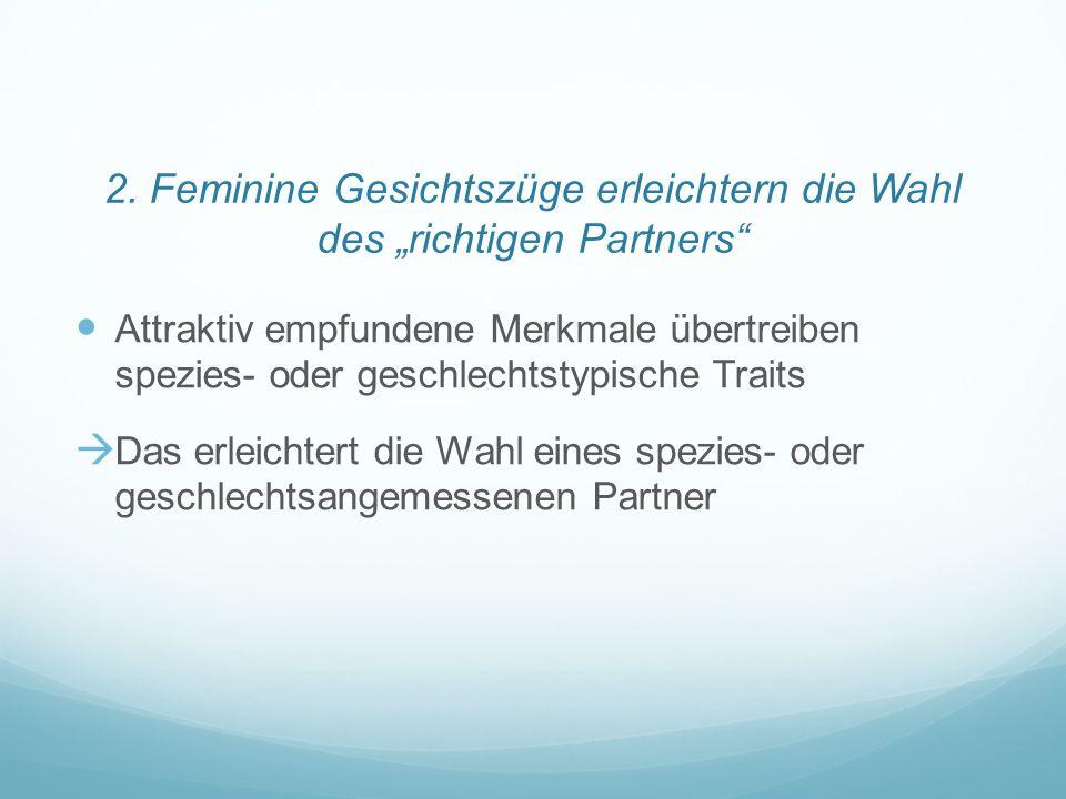 """2. Feminine Gesichtszüge erleichtern die Wahl des """"richtigen Partners"""