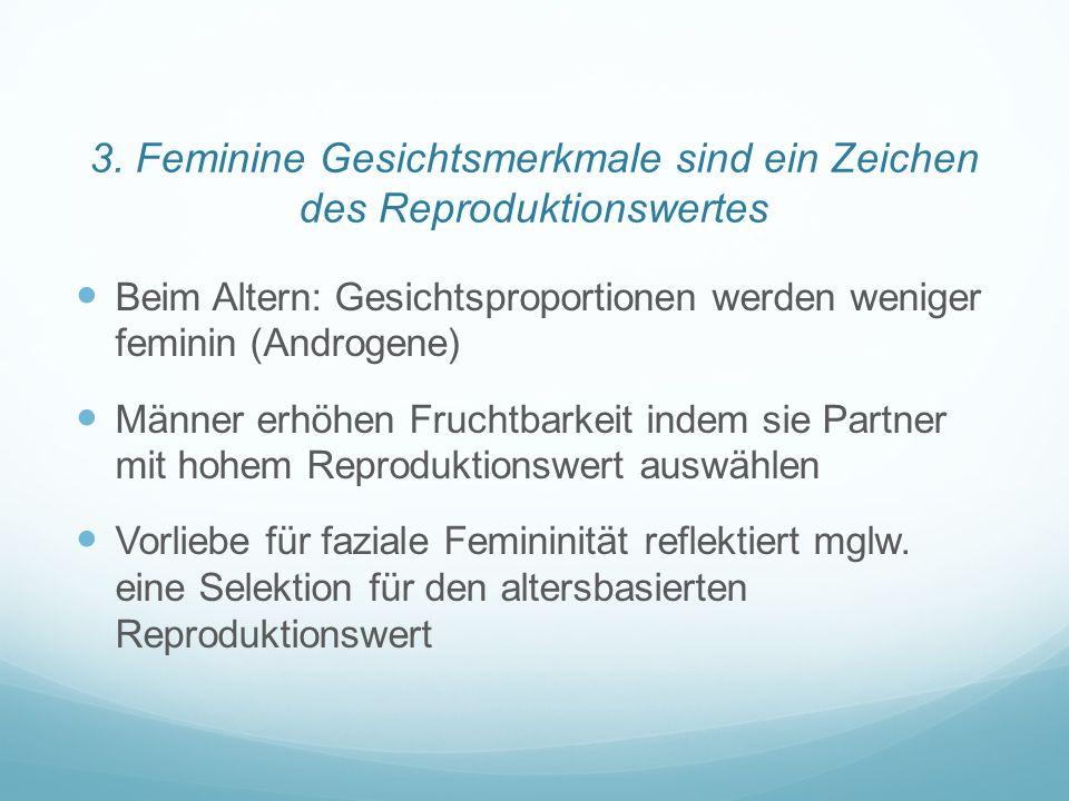 3. Feminine Gesichtsmerkmale sind ein Zeichen des Reproduktionswertes