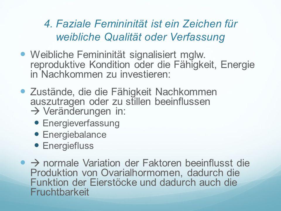 4. Faziale Femininität ist ein Zeichen für weibliche Qualität oder Verfassung