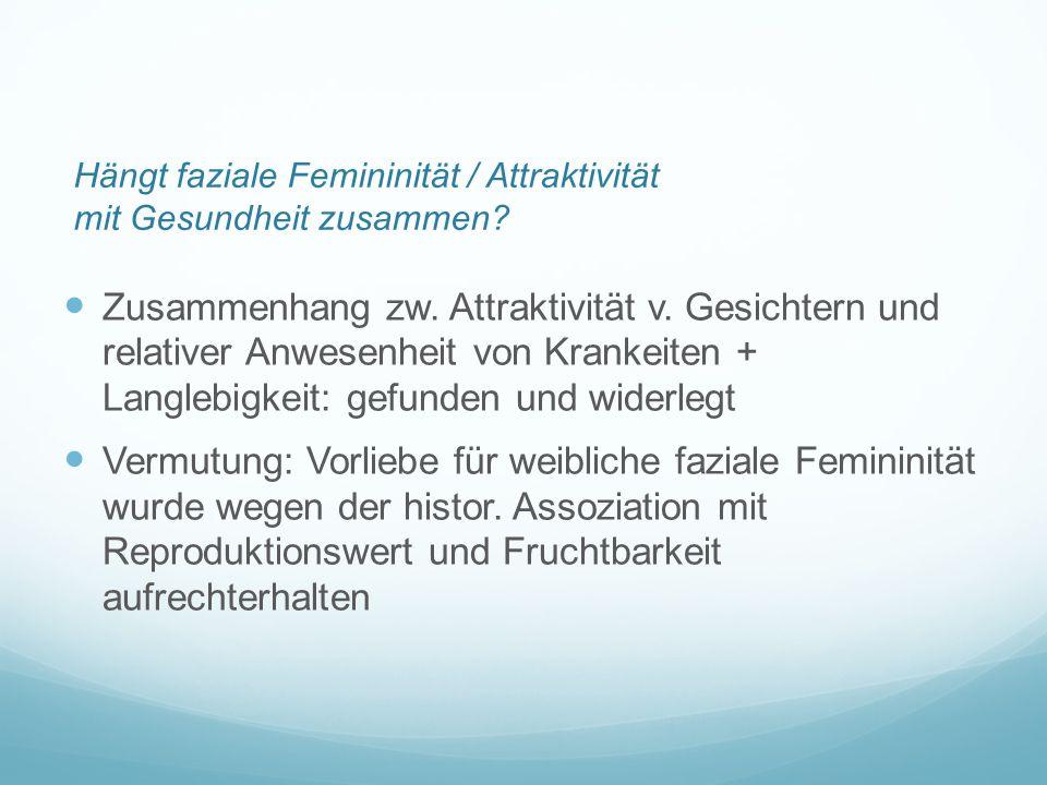 Hängt faziale Femininität / Attraktivität mit Gesundheit zusammen