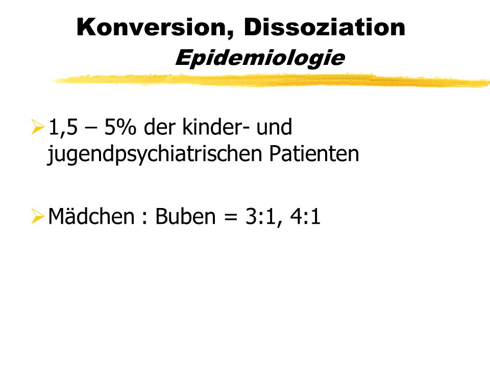 Konversion, Dissoziation Epidemiologie