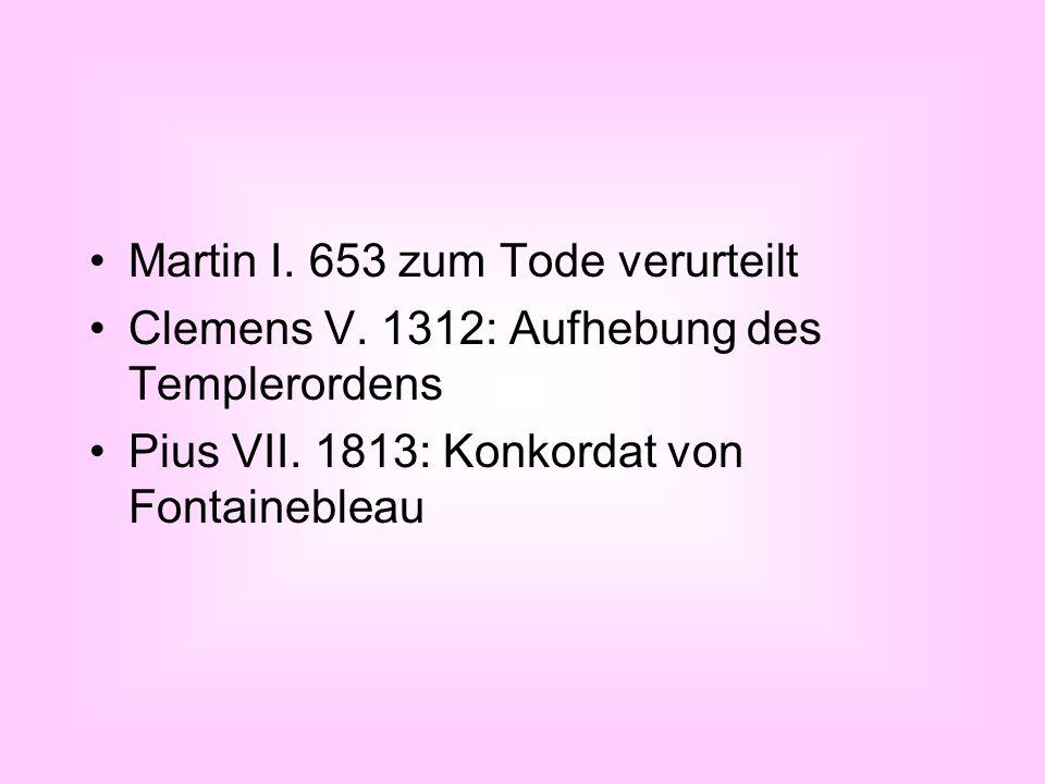 Martin I. 653 zum Tode verurteilt