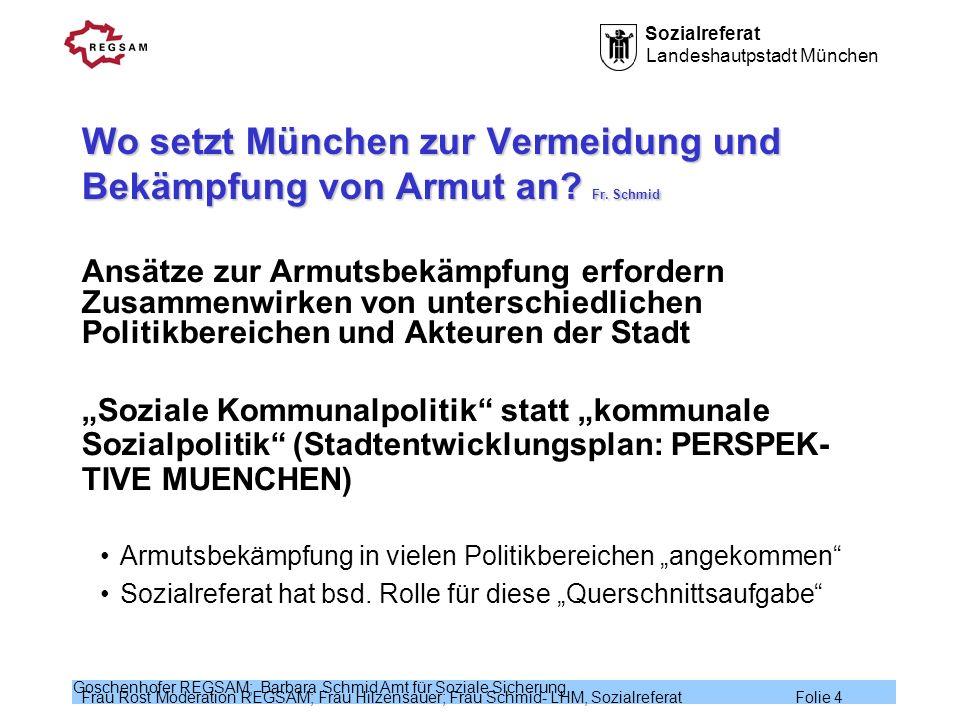 Wo setzt München zur Vermeidung und Bekämpfung von Armut an Fr. Schmid