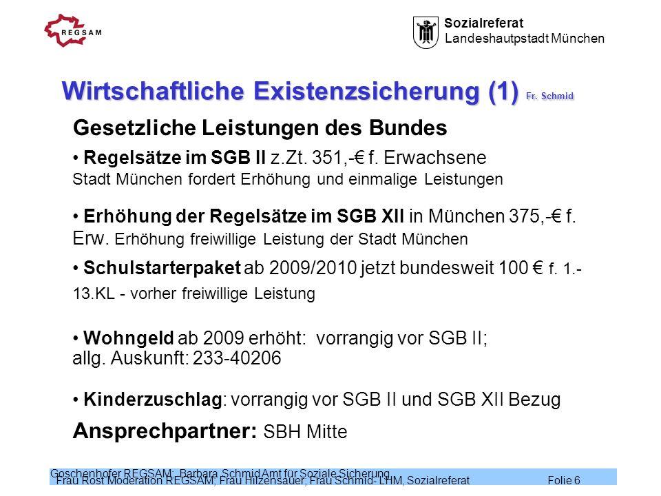 Wirtschaftliche Existenzsicherung (1) Fr. Schmid