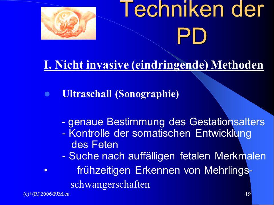Techniken der PD I. Nicht invasive (eindringende) Methoden
