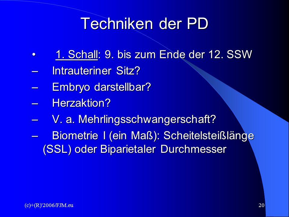 Techniken der PD • 1. Schall: 9. bis zum Ende der 12. SSW
