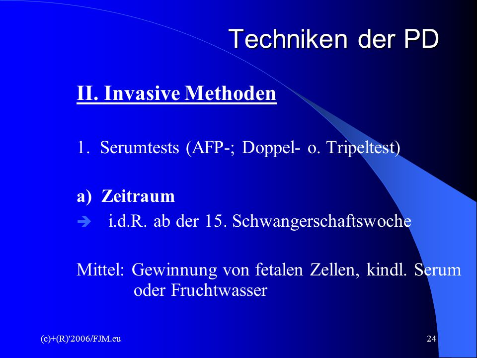 Techniken der PD II. Invasive Methoden