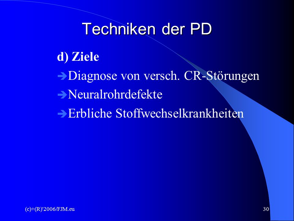 Techniken der PD d) Ziele Diagnose von versch. CR-Störungen