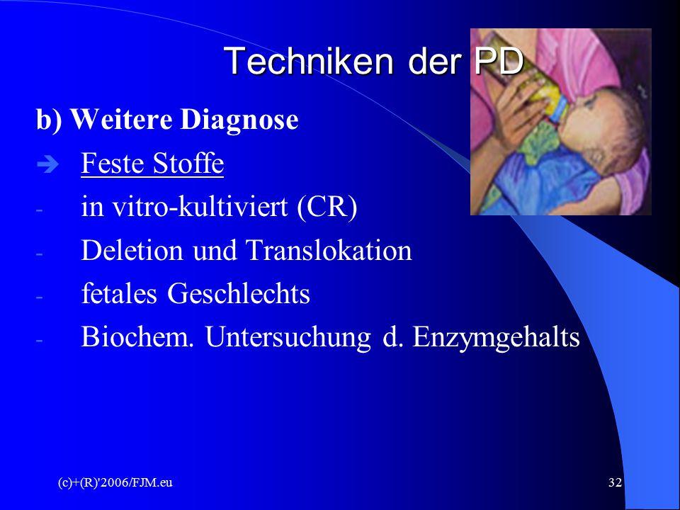 Techniken der PD b) Weitere Diagnose Feste Stoffe