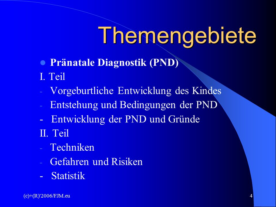 Themengebiete Pränatale Diagnostik (PND) I. Teil