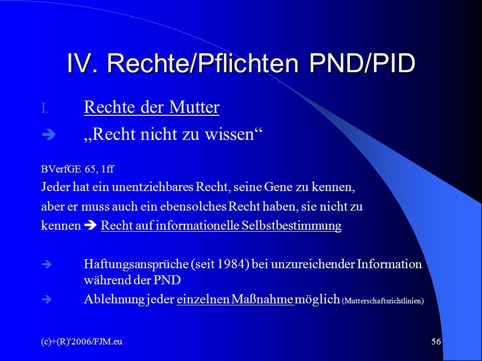 IV. Rechte/Pflichten PND/PID