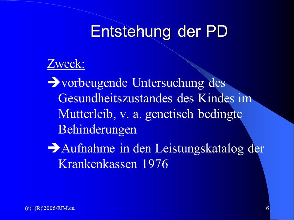 Entstehung der PD Zweck: