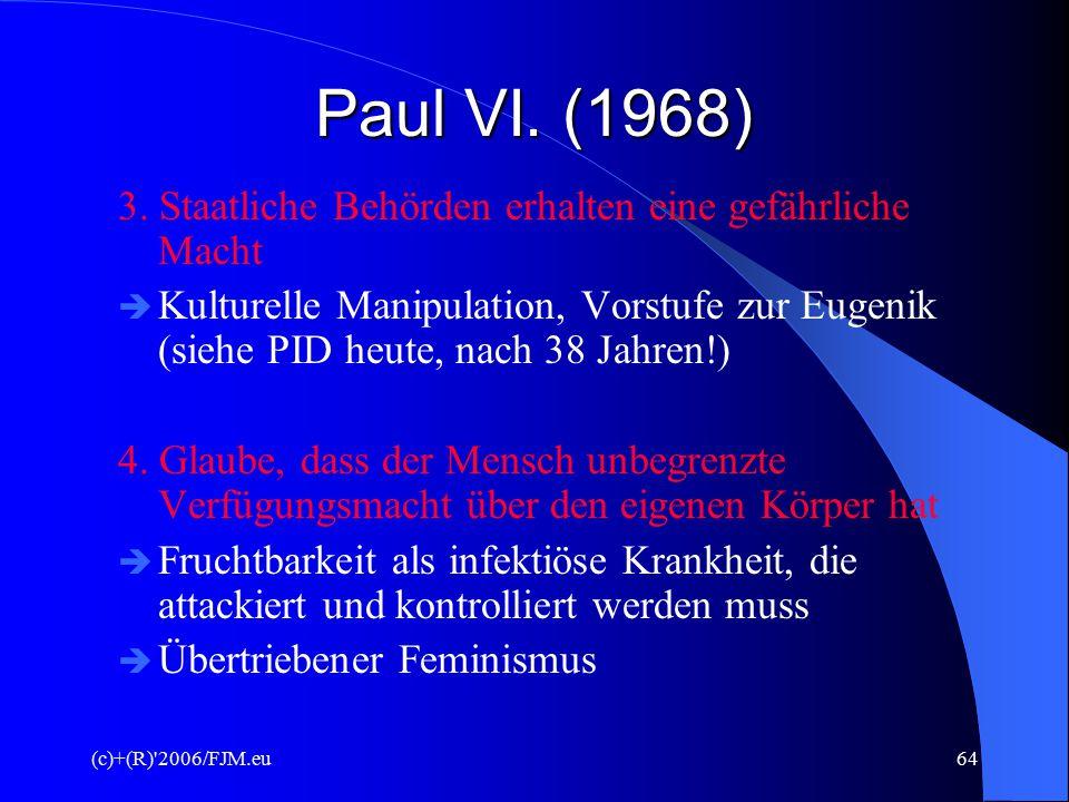 Paul VI. (1968) 3. Staatliche Behörden erhalten eine gefährliche Macht