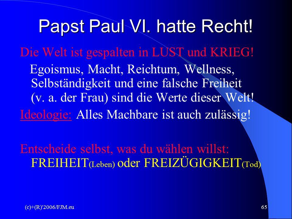 Papst Paul VI. hatte Recht!