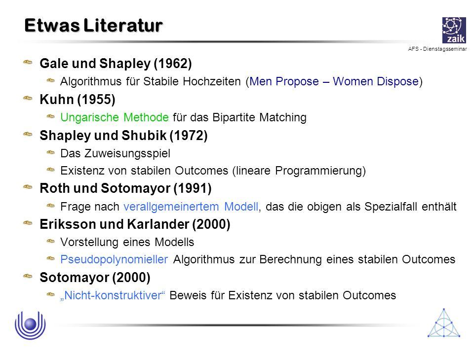 Etwas Literatur Gale und Shapley (1962) Kuhn (1955)