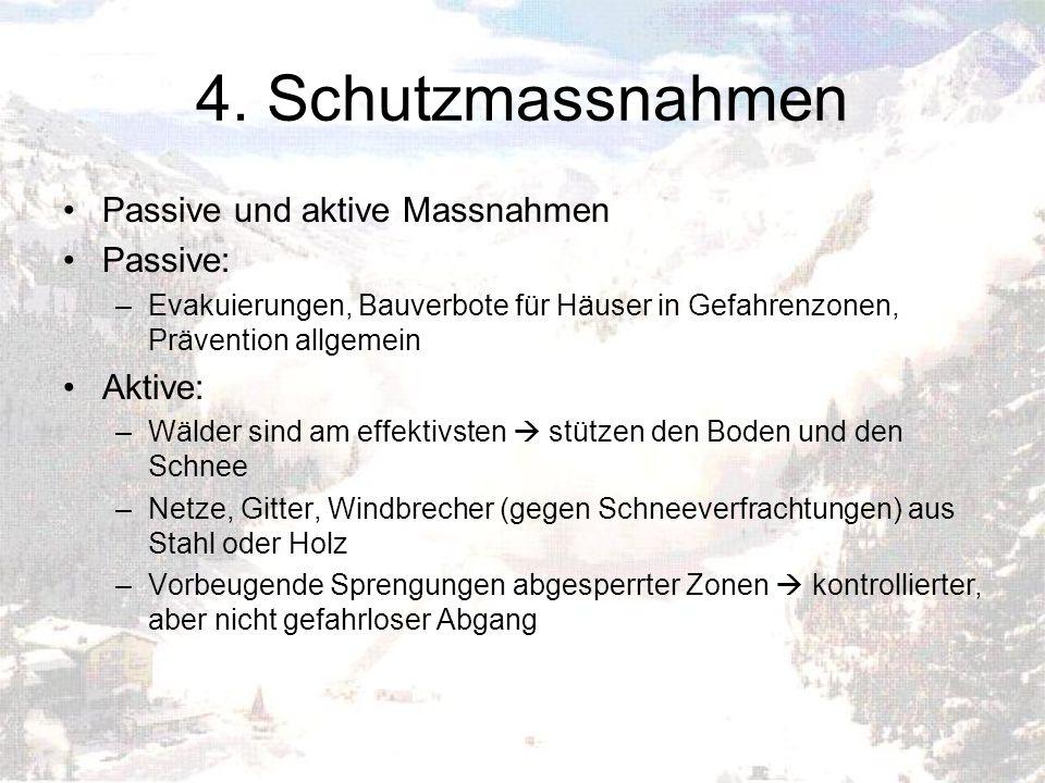 4. Schutzmassnahmen Passive und aktive Massnahmen Passive: Aktive: